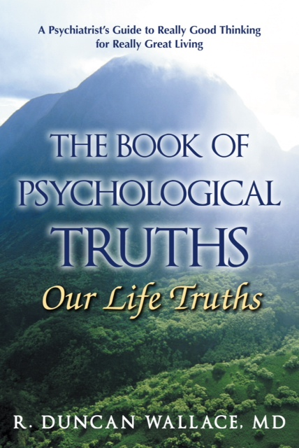 Hot books and products to promote and market on and off the internet the book of psychological truths a psychiatrist guide to really good thinking for really great living r duncan wallace 2972 devonshire circle fandeluxe Gallery
